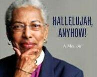 """Rt. Rev. Barbara C Harris' """"Hallelujah Anyhow!: A Memoir"""